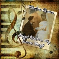 Angel (You're My Love Song) — Timbo Raine