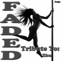 Faded: Tribute to Zhu — Ange