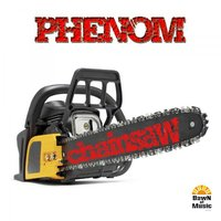 Chainsaw — Phenom