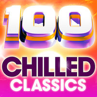100 Chilled Classics - 100 Essential Chillout Lounge Classics — сборник