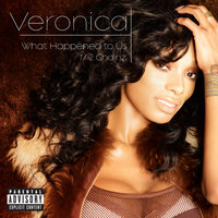 What Happened to Us — Veronica, 2Chainz