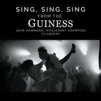 "Sing, Sing, Sing (From the Guinness ""John Hammond, Intolerant Champion"" T.V. Advert) — Louis Prima, Benny Goodman, Andy Razaf, Leon Berry"