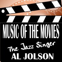 Music Of The Movies - The Jazz Singer — Al Jolson