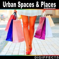 Urban Spaces & Places Ambiences — Digiffects Sound Effects Library