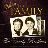All in the Family: The Everly Brothers — Everly Brothers