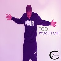 Work It Out — TCO, Lord TCO