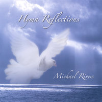 Hymn Reflections — Michael Rivers