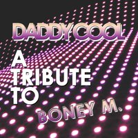 A Tribute to Boney M.: Daddy Cool — Top Cover Band