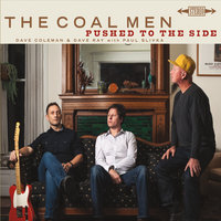 Pushed to the Side — The Coal Men