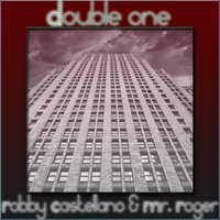 Double One — Robby Castellano, Mr. Roger
