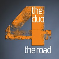 4 The Road — The Duo