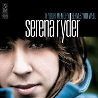 If Your Memory Serves You Well — Serena Ryder