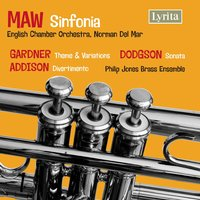 Maw, Gardner, Addison & Dodgson: Works for Brass — English Chamber Orchestra, John Gardner, Norman Del Mar, Philip Jones Brass Ensemble, John Addison, Stephen Dodgson