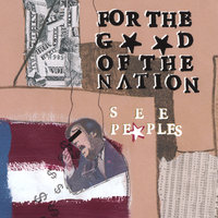 For the Good of the Nation — SeepeopleS