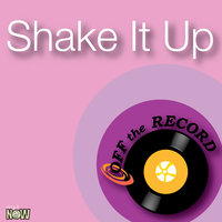 Shake It Up — Off The Record