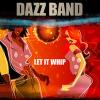 Let it Whip — Dazz Band