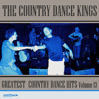 Greatest Country Dance Hits - Vol. 13 — The Country Dance Kings