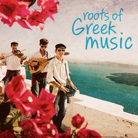 Roots of Greek Music — Bouzouki Kings
