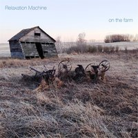 On the Farm — Relaxation Machine