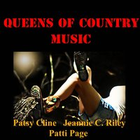 Queens Of Country Music — Patsy Cline, Patti Page, Jeannie C. Riley
