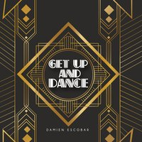 Get up and Dance (G.U.A.D.) — Damien Escobar