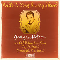 With a Song in My Heart — George Metaxa