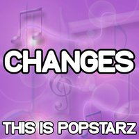 Changes - Tribute to Faul, Wad Ad and Pnau — This Is Popstarz