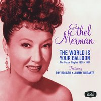 The World Is Your Balloon — Ethel Merman