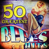 50 Greatest Blues Hits — сборник