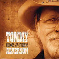 Heroes and Friends — Tommy Alverson