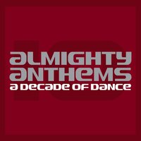 Almighty Anthems: A Decade Of Dance — сборник