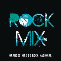 Rock Mix: Grandes Hits do Rock Nacional — сборник