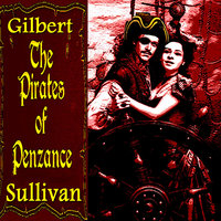 The Pirates of Penzance or the Slave of Duty by Gilbert and Sullivan — The Glyndebourne Festival Chorus
