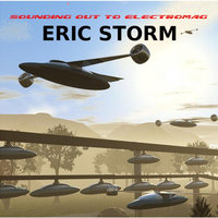 Sounding Out to Electromag — Eric Storm