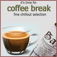 It's Time For Coffee Break (A Fine Chillout Selection) — сборник