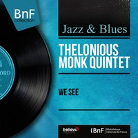 We See — Thelonious Monk Quintet