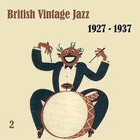 Anthology of British Vintage  Jazz, Volume 2 — сборник