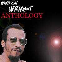 Winston Wright Anthology — Winston Wright