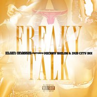 Freaky Talk — Mickey Shiloh, Elgin Onassis, Dub City Boi