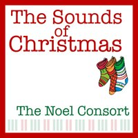 The Sounds of Christmas — The Noel Consort