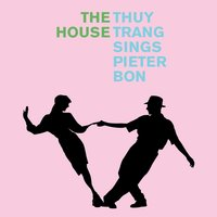 The House — Thuy Trang