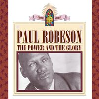 The Power And The Glory — Paul Robeson