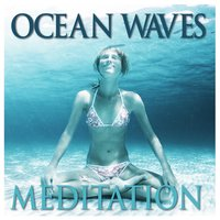 Ocean Waves Mediation - Smooth Songs for Meditating, Relaxing and Working Out — New Age Fitness Instrumental Group