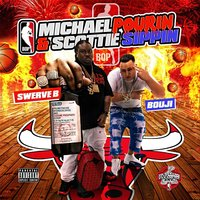 Michael Pourin & Scottie Sippin — Bouji & Swerve B
