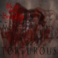 Torturous — Blood and Brutality