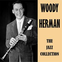 The Jazz Collection — Woody Herman