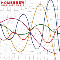Imaginary Music (HomBru 10th Anniversary) — Homebrew (HomBru)