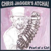Pearl of a Girl (feat. Mick Jagger) — Chris Jagger's Atcha!