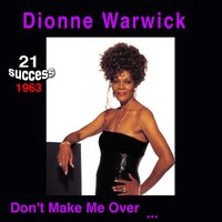Don't Make Me Over — Dionne Warwick