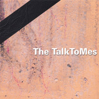 The TalkToMes — The TalkToMes